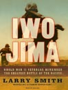 Iwo Jima (MP3): World War II Veterans Remember the Greatest Battle of the Pacific